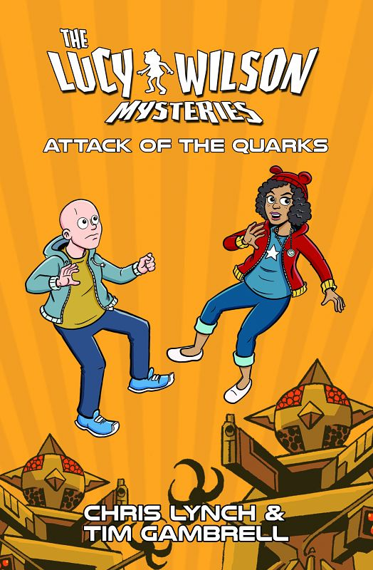 The Lucy Wilson Mysteries: Attack of the Quarks
